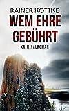 Image of Wem Ehre gebührt: Kriminalroman (Jo Blueskohl Ostfriesland-Krimis 2)