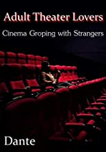 Adult Theater Lovers: Cinema Groping with Strangers