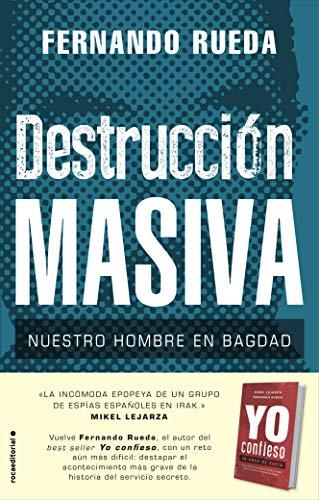 Destruccin masiva: Nuestro hombre en Bagdad (No Ficcin)