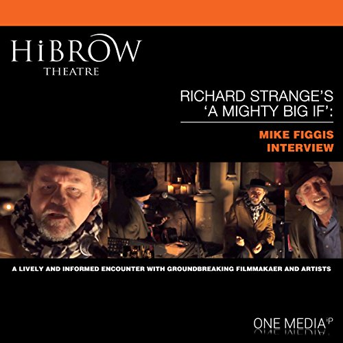 HiBrow: Richard Strange's A Mighty Big If - Mike Figgis audiobook cover art