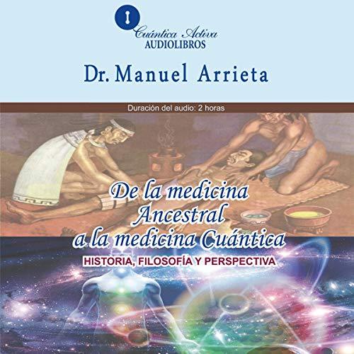 De la medicina ancestral a la medicina Cuántica [From Ancestral Medicine to Quantum Medicine] Titelbild