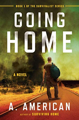 Going Home: A Novel (The Survivalist Series)