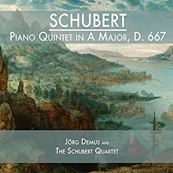 Schubert: Piano Quintet in A Major, D. 667