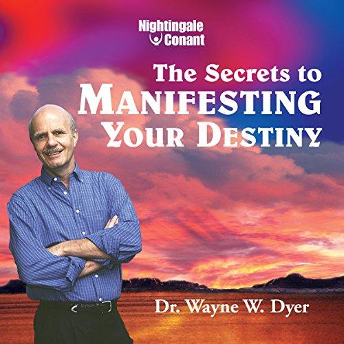 Secrets to Manifesting Your Destiny audiobook cover art