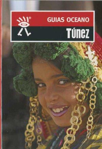 Túnez: Incluye mapas y planos actualizados a todo color para no perder el rumbo (Guías Océano)