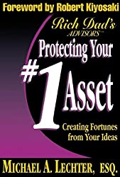 Protecting Your #1 Asset: Creating Fortunes from Your Ideas--An Intellectual Property Handbook: Amazon.co.uk: Michael A. Lechter: 9780759564473: Books