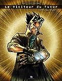 Le Visiteur du Futur, Tome 1 - L'élu des Dieux
