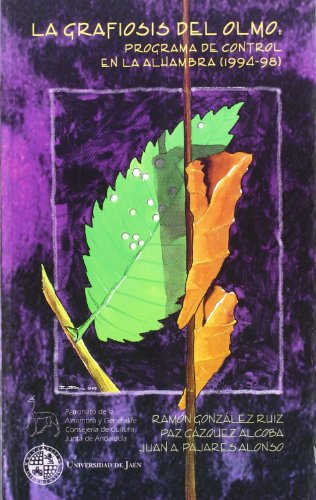 La grafiosis del Olmo, programa de control en La Alhambra (1994-98)