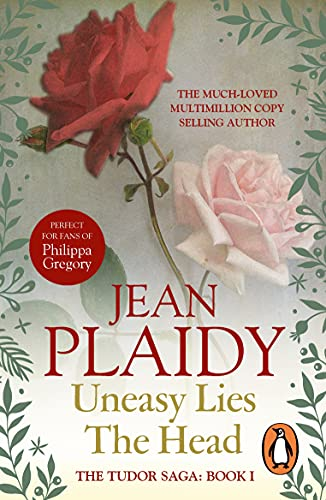 Uneasy Lies the Head: (The Tudor Saga: book 1): a wonderfully evocative and beautifully atmospheric novel bringing the Tudors to life from the Queen of English historical fiction (English Edition)