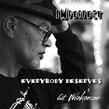 EveryBody Deserves (feat. Wrekonize)