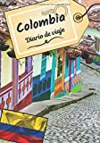 Colombia Diario de viaje: Cuaderno de bitácora para contar tus recuerdos y la historia | Planea tu viaje y escribe tus recuerdos | Anécdota de tu estancia |