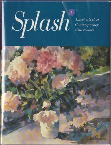 Splash 1: America's Best Contemporary Watercolors