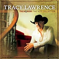 Then And Now: The Hits Collection by Tracy Lawrence (2005-10-18)