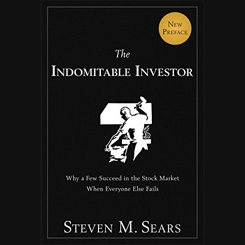 The Indomitable Investor: Why a Few Succeed in the Stock Market When Everyone Else Fails  Audiolibri