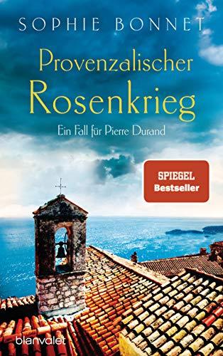 Provenzalischer Rosenkrieg: Ein Fall für Pierre Durand (Die Pierre-Durand-Krimis, Band 6)