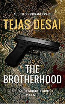 The Brotherhood (The Brotherhood Chronicle Book 1) by [Tejas Desai, Christine Keleny]