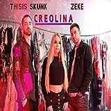 Creolina (feat. Zeke) [Explicit]