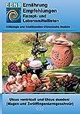 Ernährung bei Magen- oder Zwölffingerdarmgeschwüren: DIÄTETIK - Gastrointestinaltrakt - Magen und Zwölffingerdarm -  Ulcus ventriculi und Ulcus ... (EBNS Ernährungsempfehlungen)