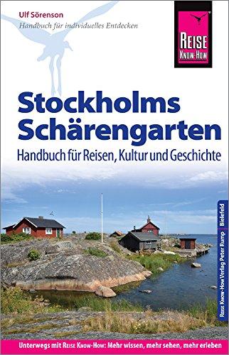 Reise Know-How Reiseführer Stockholms Schärengarten Handbuch für Reisen, Kultur und Geschichte: Reiseführer für individuelles Entdecken