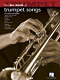 Big Book of Trumpet Songs (Big Book (Hal Leonard))