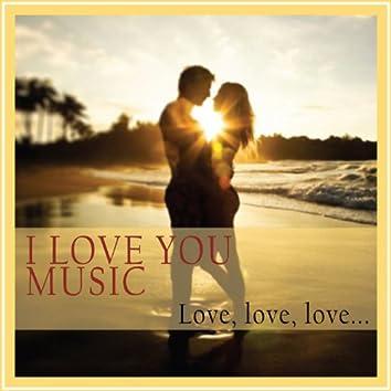 I Love You Music (Love, Love, Love...)