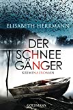 Der Schneegänger: Sanela Beara - Kriminalroman - Elisabeth Herrmann