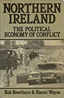 Northern Ireland: Political Economy of Conflict (Aspects of Political Economy S.)