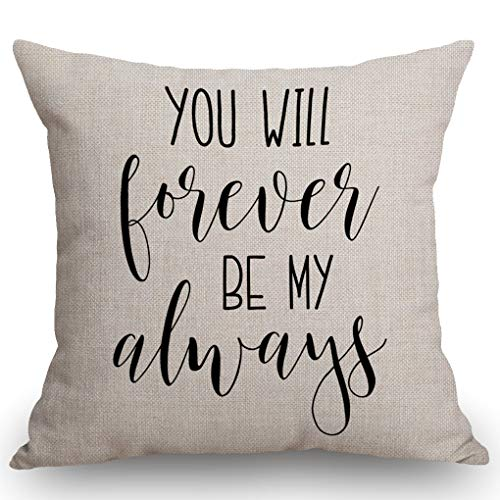 SSOIU You Will Forever Be My Always Pillow Cover - Farmhouse Pillow Cover - Gift for Her - Wedding Gift - Rustic Pillow - Rustic Decor