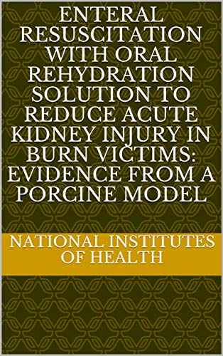 Enteral resuscitation with oral rehydration solution to reduce acute kidney injury in burn victims:...