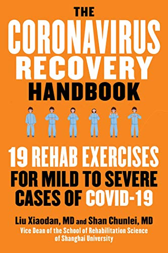 The Coronavirus Recovery Handbook: 19 Rehab Exercises for Mild to Severe Cases of COVID-19
