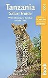Tanzania Safari Guide: with Kilimanjaro, Zanzibar and the coast ([Bradt...