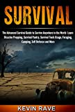 Survival- The Advanced Survival Guide to Survive Anywhere in the World (Learn Disaster Prepping, Survival Pantry, Survival Tools Usage, Foraging, Camping, ... Defense and More Book 1) (English Edition)