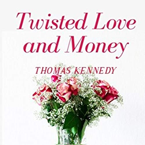 Twisted Love and Money audiobook cover art