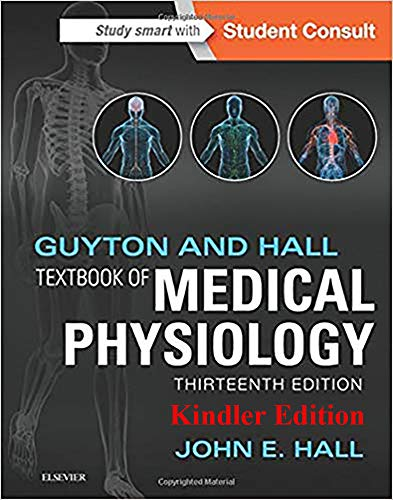 Guyton and Hall Textbook of Medical Physiology 13th Edition by John E. Hall: Kindler Edition (English Edition)