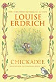 Chickadee (Birchbark House Book 4)