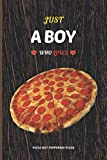 Just A Boy Who Loves Pizza Hut Pepperoni Pizza: Daily Notes - Blank Lined Journal / Notebook