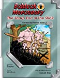 Schlock Mercenary: The Sharp End of the Stick