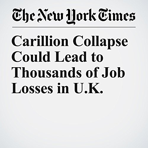 Carillion Collapse Could Lead to Thousands of Job Losses in U.K. copertina