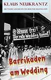 Barrikaden am Wedding: Die wahre Geschichte des Berliner Blutmai 1929