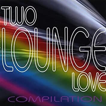 Two lounge love compilation