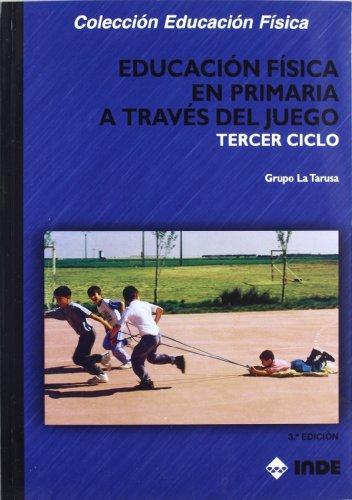 Educación Física en Primaria a través del juego. Tercer ciclo (Educación Física... Programación y diseño curricular en Primaria) - 9788497292009: 140