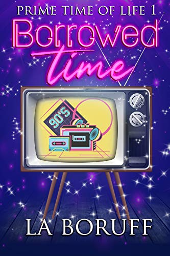 Borrowed Time: A Paranormal Women's Fiction Novel (Primetime of Life Book 1) by [L.A. Boruff]