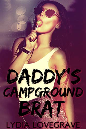 Daddy's Campground Brat: Punished and Ganged by Older Men