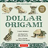 """Dollar Origami Kit: 60 Practice """"Dollar Bills,"""" A Full-Color Instruction Book and Online Video Lessons"""