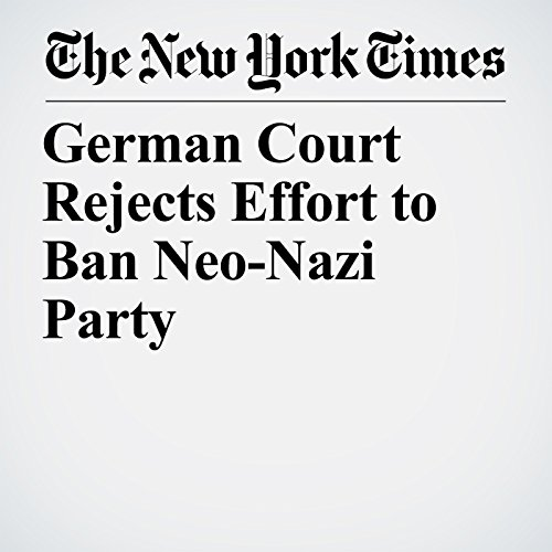 German Court Rejects Effort to Ban Neo-Nazi Party copertina