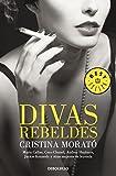 Divas rebeldes / Rebels Divas (Spanish Edition) by Cristina Morato (2012-04-12)
