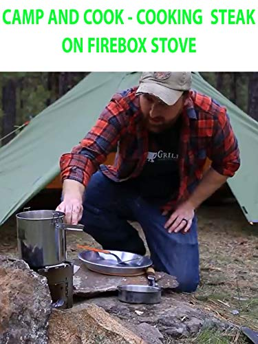 Camp and Cook - Cooking Steak On Firebox Stove