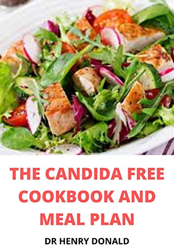 THE CANDIDA FREE COOKBOOK AND MEAL PLAN (English Edition)