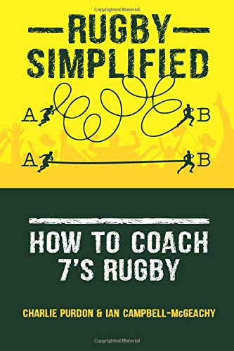 Rugby Simplified: How to Coach 7's Rugby