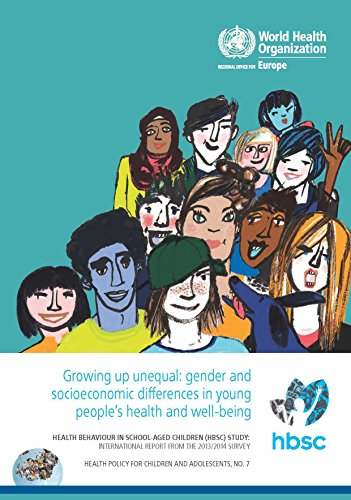 Growing Up Unequal – Gender and Socioeconomic Differences in Young Peoples Health and Well-being: Health Behaviour in School-aged Children Study, … (Health Policy for Children and Adolescents)